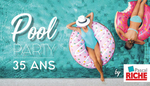 Portes Ouvertes 2018 - Pool Party 35 ans